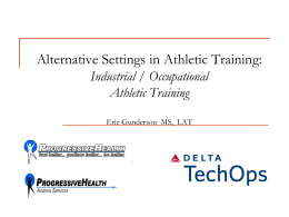 Industrial Athletic Training - Southeast Athletic Trainers` Association