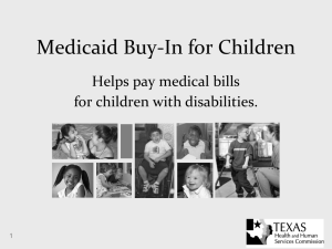 Medicaid Buy-In for Children - Texas State Independent Living Council