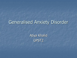 Generalised Anxiety Disorder - Atiya Khalid