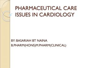 PHARMACEUTICAL CARE ISSUES IN CARDIOLOGY