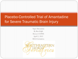 Placebo-Controlled Trial of Amantadine for Severe Traumatic Brain