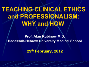 TEACHING CLINICAL ETHICS and PROFESSIONALISM