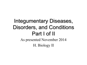 Integumentary Diseases, Disorders, and Conditions Part I PPT