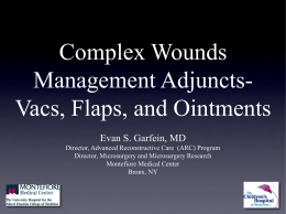 Vacs, Flaps and Ointments Evan Garfein, MD