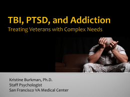TBI, PTSD and Addiction
