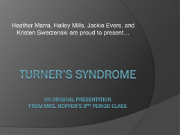 Turner`s Syndrome An Original Presentation from Mrs. Hopper`s 3rd