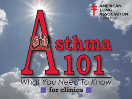 Asthma 101 Presentation for Clinics
