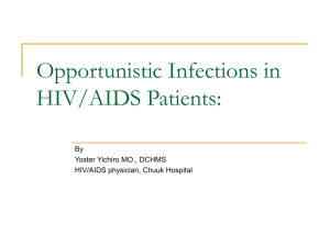 Opportunistic Infections in HIV/AIDS Patients by Dr Yoster Yichiro