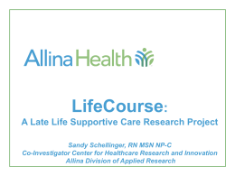 A Late Life Supportive Care Research Project Sandy Schellinger