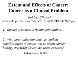 Extent and Effects of Cancer: Cancer as a Clinical Problem