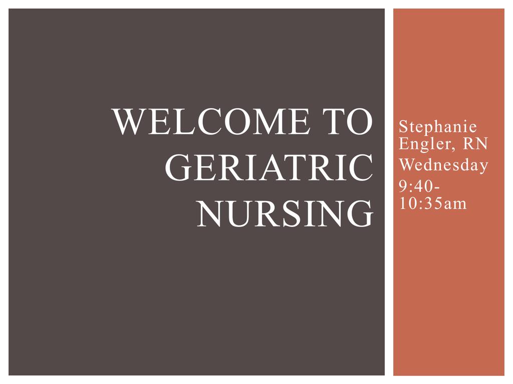 Welcome to Geriatric Nursing