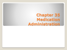 Chapter 35 Medication Administration - PBworks