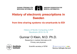 History of electronic prescriptions in Sweden Gunnar O Klein, M.D.