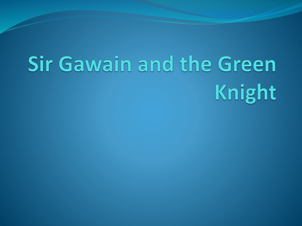 sir gawain and the green knight 2 essay Essays and criticism on pearl-poet's sir gawain and the green knight - critical essays.