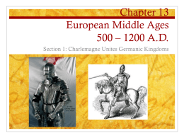 Chapter 13 European Middle Ages 500 * 1200 A.D.