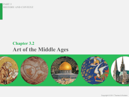 Chapter 3.2 Art of the Middle Ages PART 3 HISTORY AND CONTEXT