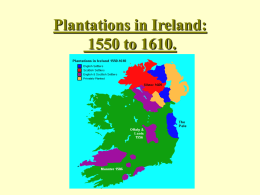 Plantations in Ireland: 1556 to 1609.