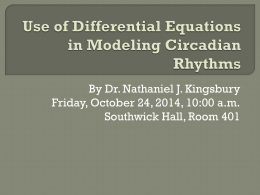 Dr. Nate Kingsbury`s presentation on modeling circadian rhythms