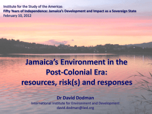Jamaica`s Environment in the Post-Colonial Era: resources, risk(s)