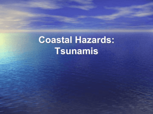 PowerPoint Presentation - Coastal Hazards: Tsunami & Hurricanes