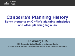 Canberra`s Planning History - Institute for Governance and Policy