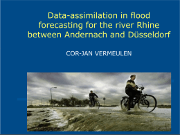 Data-assimilation in flood forecasting for the river Rhine between
