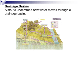 Aims- to understand how water moves through a drainage basin.