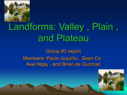 Landforms: Valley , Plain , and Plateau