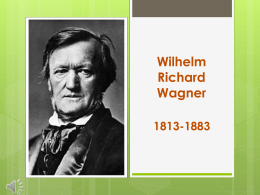 Wilhelm Richard Wagner 1813-1883