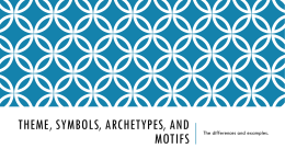Theme, Symbols, Archetypes, and Motifs