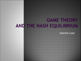 Game Theory and the Nash Equilibrium