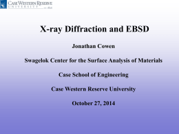 X-ray Diffraction and EBSD Jonathan Cowen Swagelok Center for