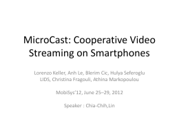 MicroCast-Cooperative Video Streaming on Smartphones