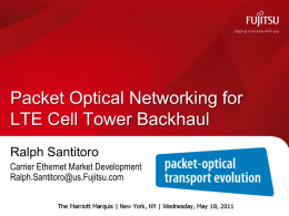 Packet Optical Networking for LTE Cell Tower Backhaul