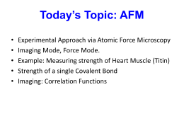 Lecture 13 (10/9/14) Atomic Force Microscopy II