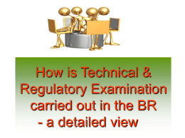 How is Technical & Regulatory Examination carried out