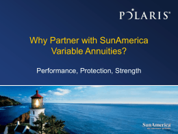 Performance, Protection & Strength with Sun America Variable