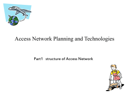 Access Network Planning and Technologies BY ZOU JIAN