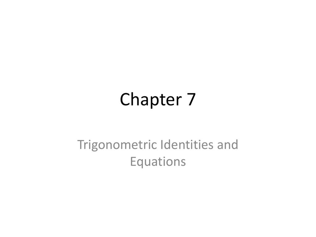 7 1 7 3 Trigonometric Identities And Equations