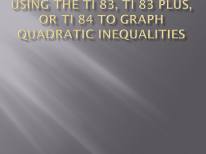 Using the ti 83, ti 83 plus, or ti 84 to graph quadratic inequalities