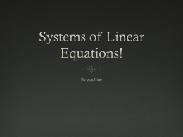 Systems of Linear Equations!