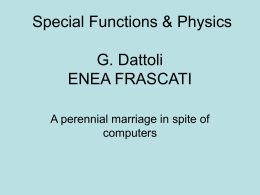 Special Functions & Physics G. Dattoli ENEA FRASCATI