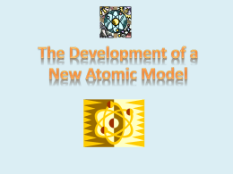 The Development of a New Atomic Model Power point