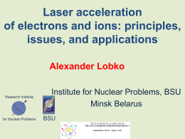 A.Lobko, Laser acceleration of electrons and ions: principles, issues