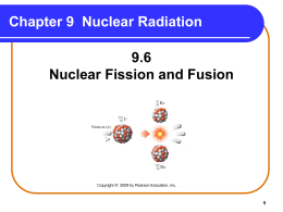 9_6 Nuclear fission and Fusion