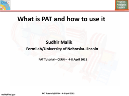 Malik_Lecture_1.1_PAT_Intro_PATtutorial_April2011