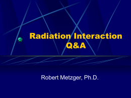 Radiation Interaction Q&A