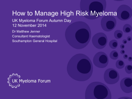 How to manage high risk myeloma — Dr Matthew Jenner