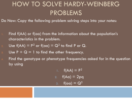 Hardy-Weinberg Problem Set ANSWER KEY Name