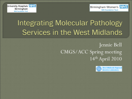 JS4 - Integrating Molecular Pathology Services in the West Midlands